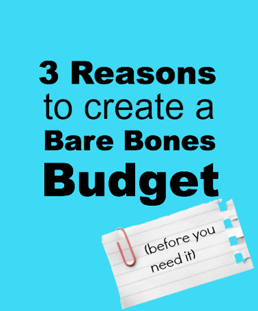 3 reasons to create a bare-bones budget (before you need it)