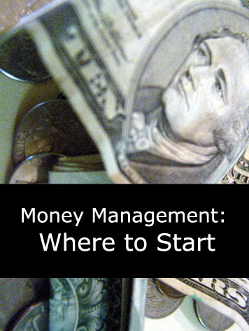 Some things to keep in mind when managing money