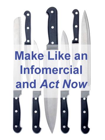 Got a goal? Make like an infomercial and act now