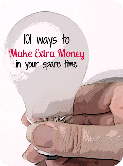 Looking for ideas? Check out 101 Ways to Make Extra Money in Your Spare Time.