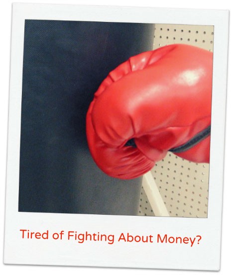 Tired of fighting about money?