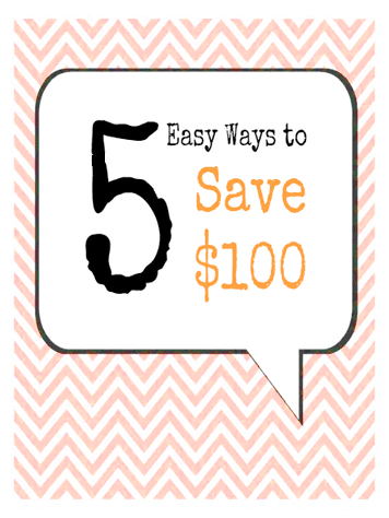 5 easy ways to save a hundred bucks this month