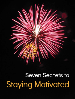 7 secrets to staying motivated