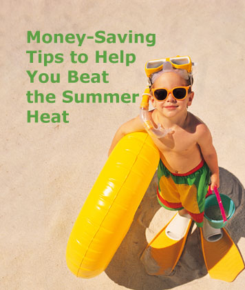 Winter isn't the only time you can save money around the house! Here are 12 money-saving tips to help you beat the summer heat and save energy in the process.