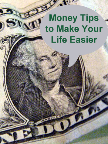 These money management tips can make your life easier AND save money in the long run.