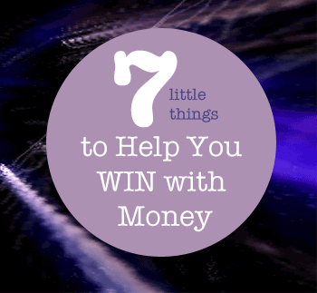 7 little things to help you win with money