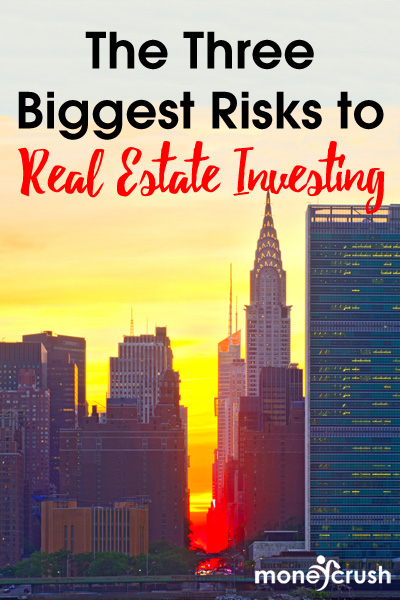 Don't start building your real estate empire without understanding the three biggest risks to real estate investing.
